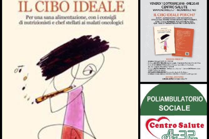 """""""IL CIBO IDEALE"""" di Francesca Pirozzi, presentazione del libro venerdì 12 Ottobre alle 20:45 presso il Centro Salute di Art32 a Ponte degli Alberi"""